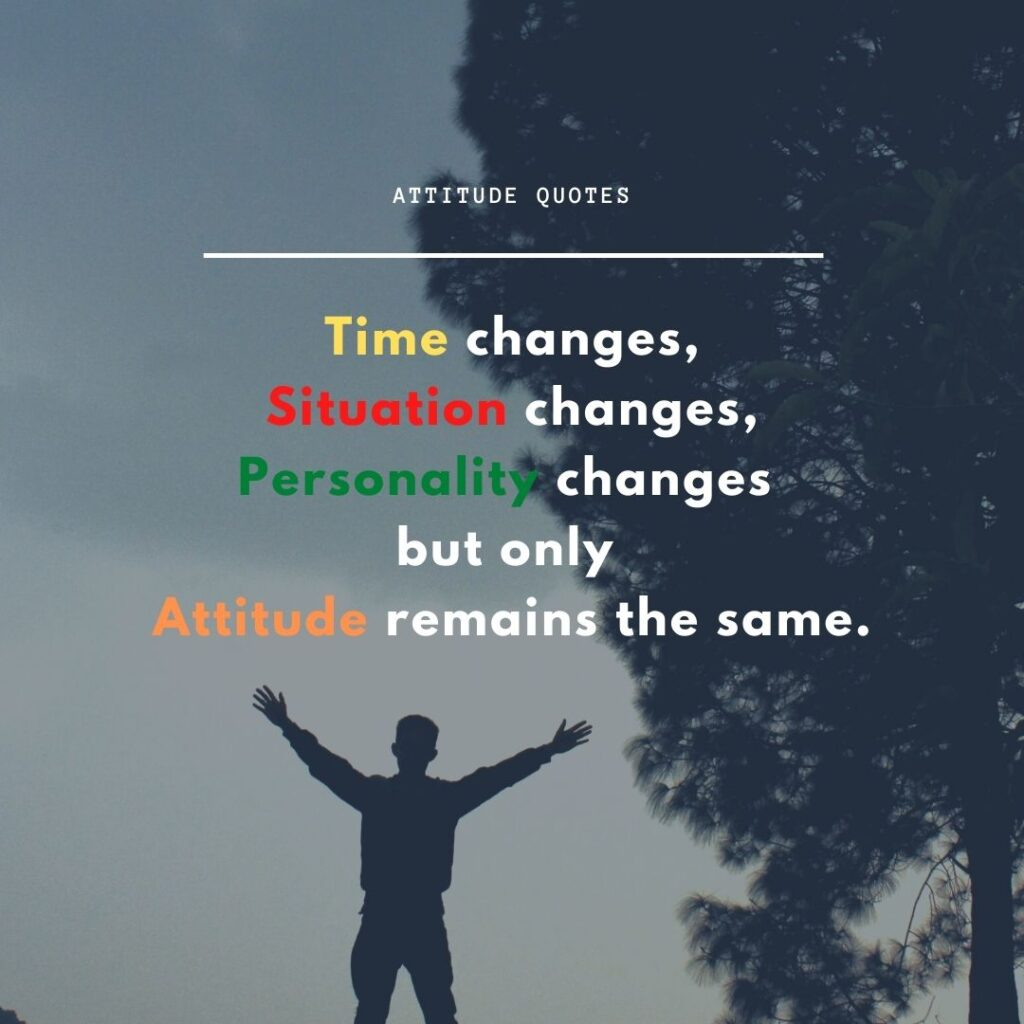 Attitude Quotes that will teach you life lesson