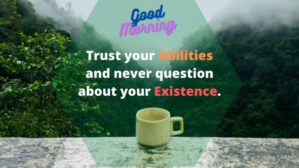 Good Morning Positive thoughts to boost your confidence