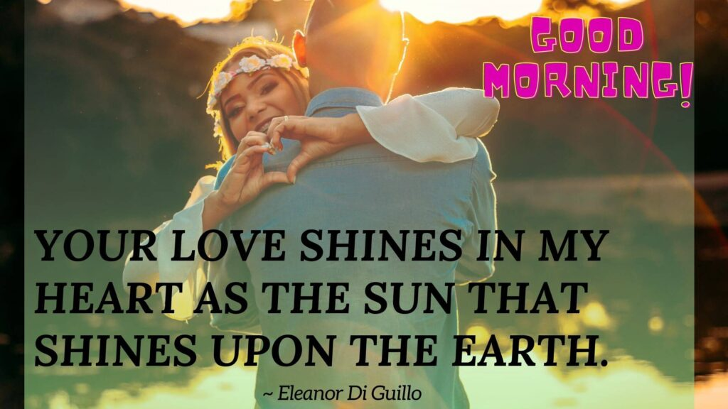 Encouraging good morning quotes for him