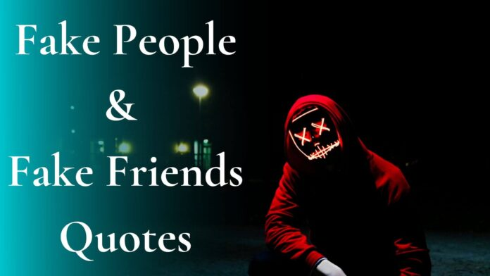 Fake People & Fake Friends Quotes