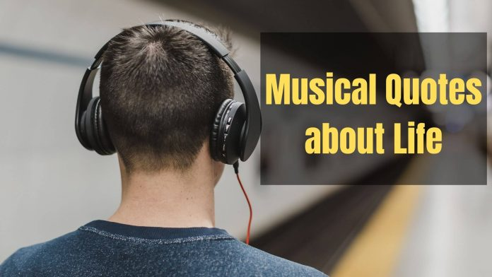 Musical Quotes about Life
