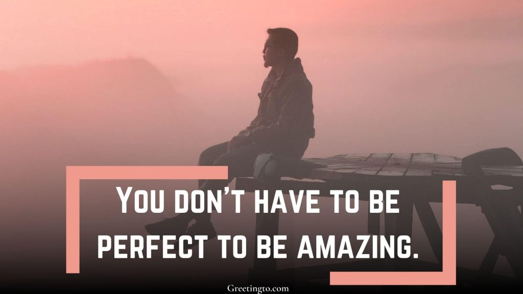 You are amazing Quotes for your loved one